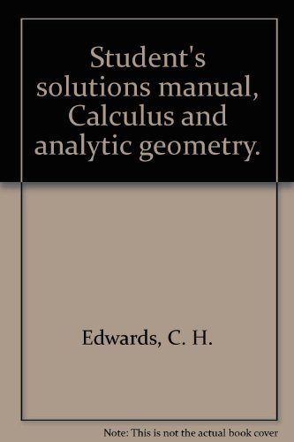 9780131112209: Student's solutions manual, Calculus and analytic geometry.