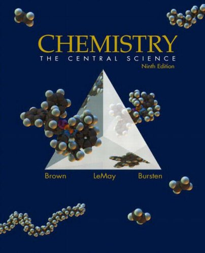 Chemistry The Central Science International Edition (0131112813) by Theodore L. Brown; H. Eugene LeMay Jr; Bruce E. Bursten; Julia R. Burdge