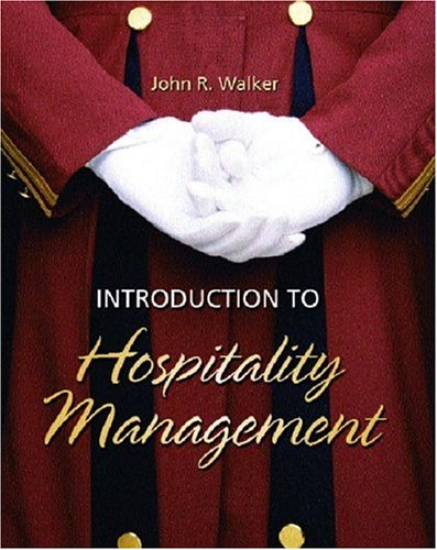 Introduction to Hospitality Management: John R. Walker