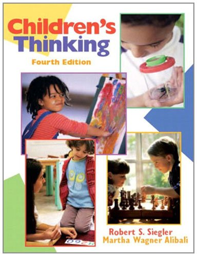 Children's Thinking (4th Edition): Robert S. Siegler Ph.D., Martha W. Alibali Ph.D.