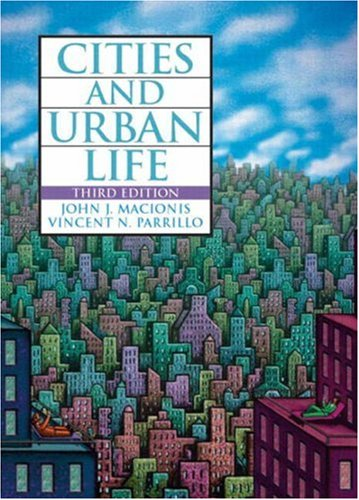 Cities and Urban Life, Third Edition: John J. Macionis,