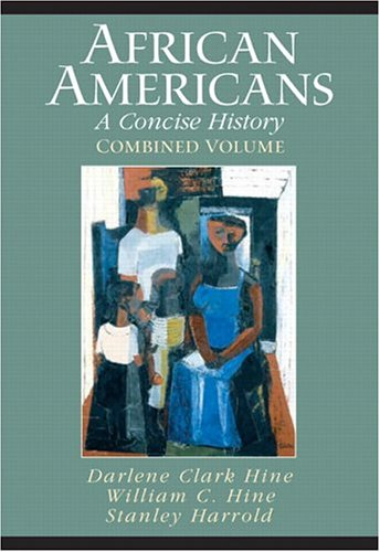 9780131114418: African Americans: A Concise History, Combined Volume (Chapters 1-23 and Epilogue)