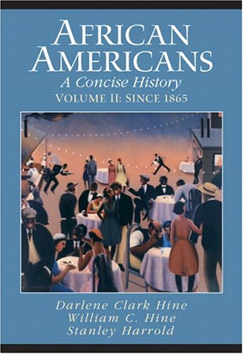 9780131114432: African Americans: A Concise History, Vol. 2: Since 1865 (Chapters 12-23 and Epilogue)