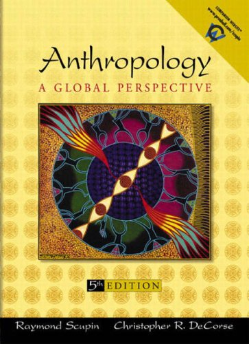 9780131114708: Anthropology: A Global Perspective