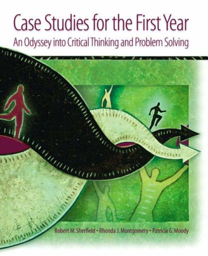 9780131115255: Case Studies for the First Year: An Odyssey into Critical Thinking and Problem Solving