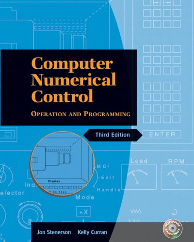 Computer Numerical Control: Operation and Programming (3rd: Stenerson, Jon S.;