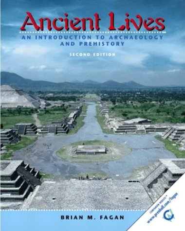 9780131115538: Ancient Lives: An Introduction to Archaeology and Prehistory, Second Edition