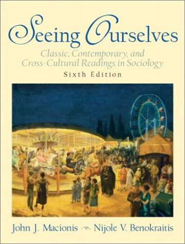 9780131115576: Seeing Ourselves: Classic, Contemporary, and Cross-Cultural Readings in Sociology, Sixth Edition