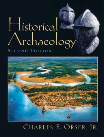 9780131115613: Historical Archaeology (2nd Edition)