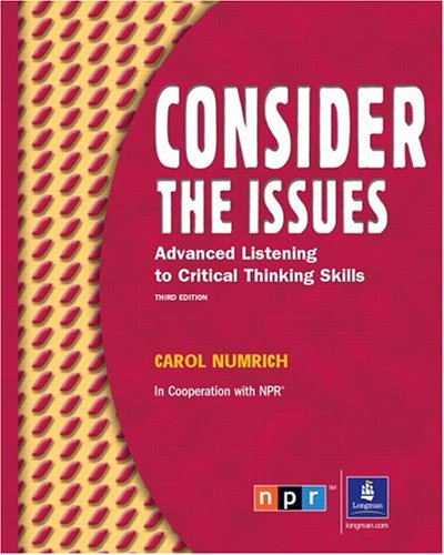 9780131115934: Consider the Issues: Listening and Critical Thinking Skills, 3rd Edition