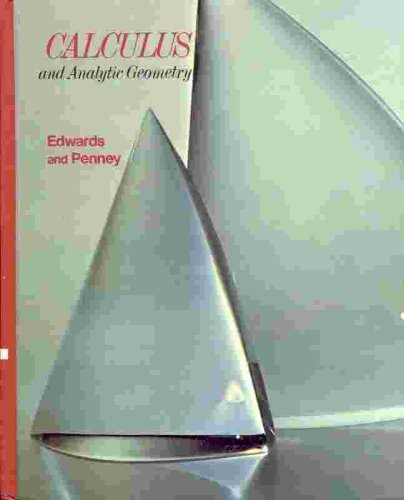 Calculus And Analytic Geometry.: Edwards, C. H., Jr., And David E. Penny.