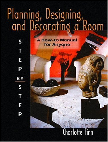 Planning, Designing and Decorating a Room; Step by Step: Charlotte Finn