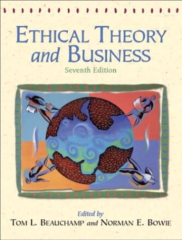 9780131116320: Ethical Theory and Business (7th Edition)