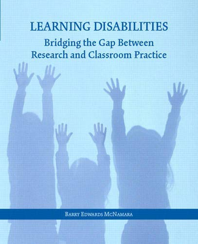 Learning Disabilities: Bridging the Gap Between Research and Classroom Practice: McNamara, Barry E.