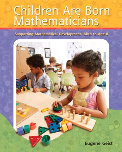 9780131116771: Children are Born Mathematicians: Supporting Mathematical Development, Birth to Age 8