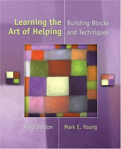 9780131117532: Learning the Art of Helping: Building Blocks and Techniques (3rd Edition)