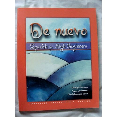 Instructor's Edition for De Nuevo: Spanish for: Kimberly M. Armstrong