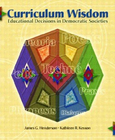 9780131118195: Curriculum Wisdom: Educational Decisions in Democratic Societies