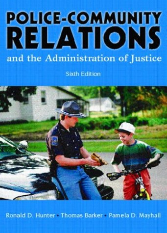 9780131118829: Police Community Relations and the Administration of Justice, Sixth Edition