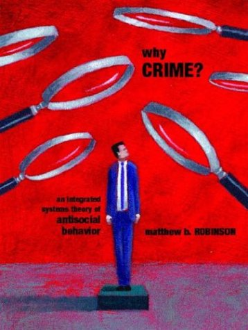 9780131119376: Why Crime? An Integrated Systems Theory of Antisocial Behavior
