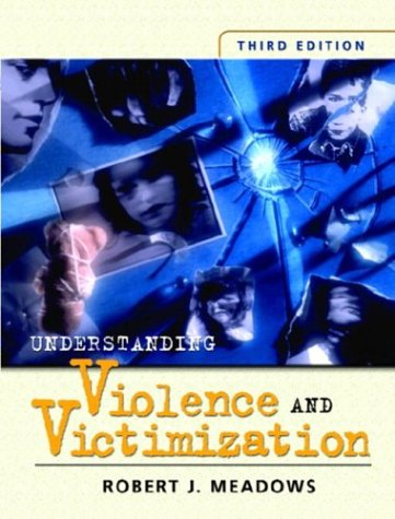 9780131119673: Understanding Violence and Victimization, Third Edition