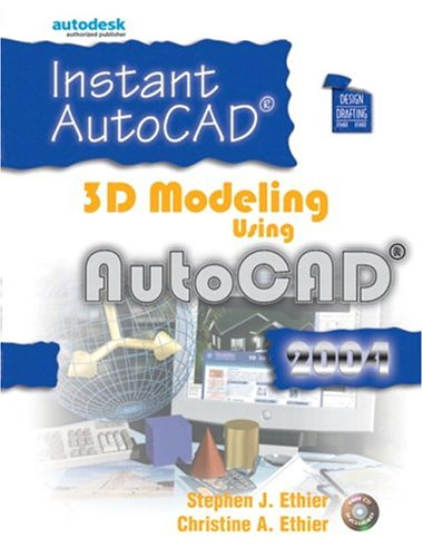 9780131120617: Instant AutoCAD: 3D Modeling Using AutoCAD 2004