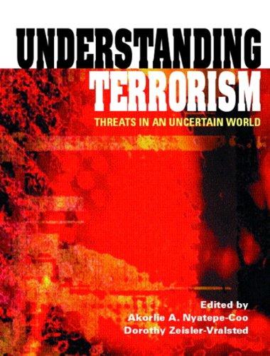 Understanding Terrorism: Threats in an Uncertain World,: Akorlie A. Nyatepe-Coo,