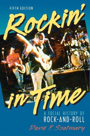9780131121072: Rockin' in Time: A Social History of Rock-and-Roll, Fifth Edition
