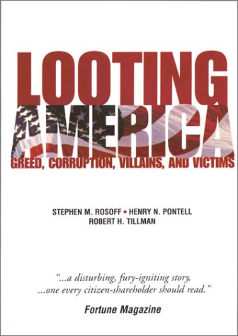 9780131121423: Looting America: Greed, Corruption, Villains, and Victims
