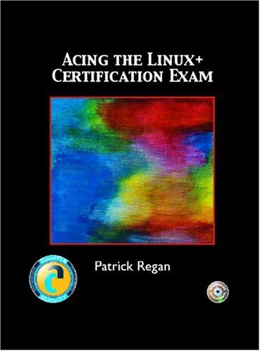 9780131121553: Acing the LINUX+ Certification Exam