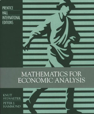 Mathematical Analysis for Economists (013112160X) by Knut Sydsaeter, Peter Hammond