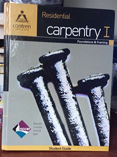 9780131122154: Residential Carpentry I: Foundations And Framing (Contren Learning Series)