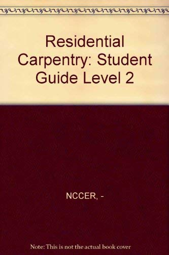 9780131122161: Residential Carpentry 2 Student Guide: Finish & Trim
