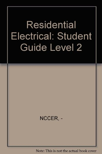 Residential Electrical 2 Student Guide: NCCER