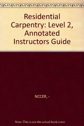 9780131122345: Residential Carpentry: Level 2, Annotated Instructors Guide