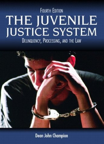 9780131122871: The Juvenile Justice System: Delinquency, Processing, and the Law, Fourth Edition