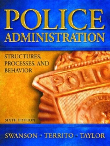 9780131123113: Police Administration: Structures, Processes and Behavior (6th Edition)