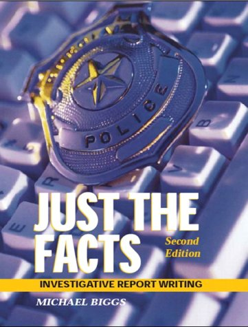 9780131123830: Just the Facts: Investigative Report Writing (2nd Edition)
