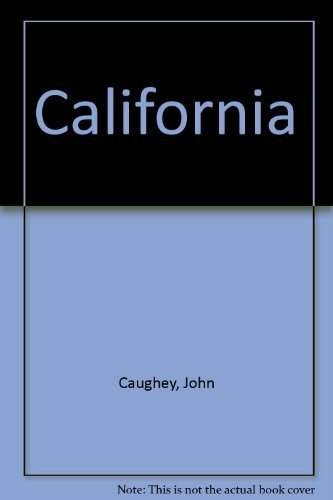 California: History of a Remarkable State: Caughey, John Walton