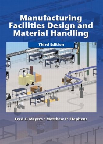 Manufacturing Facilities Design and Material Handling (3rd: Fred E. Meyers;
