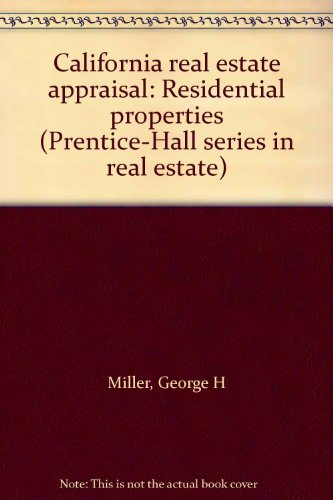9780131125995: California real estate appraisal: Residential properties (Prentice-Hall series in real estate)