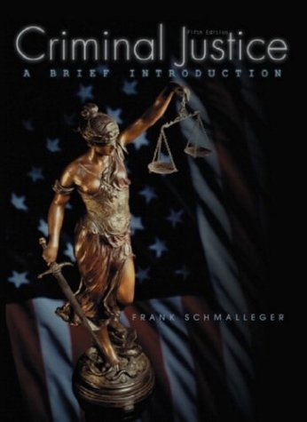 9780131126213: Criminal Justice: A Brief Introduction (5th Edition) 5th edition by Schmalleger, Frank (2003) Paperback
