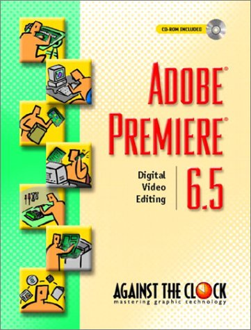 9780131126411: Adobe Premiere 6.5: Digital Video Editing