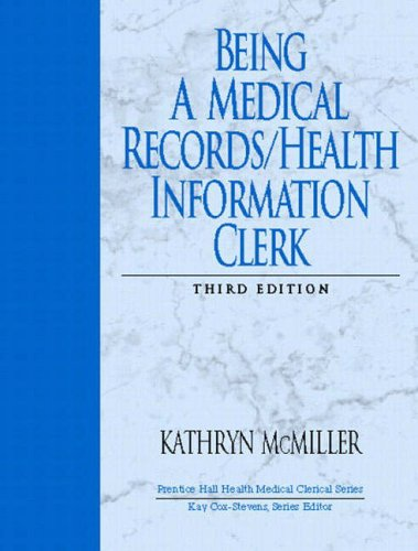 9780131126718: Being a Medical Records/Health Information Clerk (Prentice Hall Health Medical Clerical Series)
