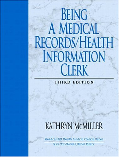 9780131126718: Being a Medical Records/Health Information Clerk (3rd Edition)