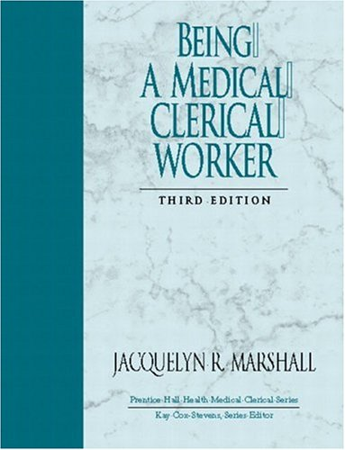9780131126725: Being a Medical Clerical Worker (3rd Edition)