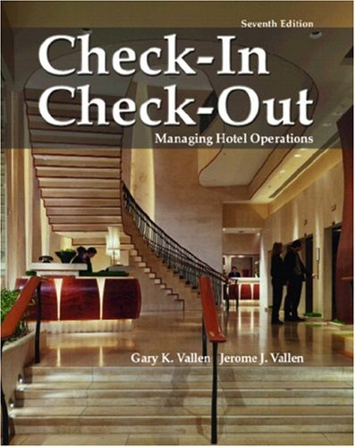 Check In; Check Out: Managing Hotel Operations: Vallen, Gary K.; Vallen, Jerome J.