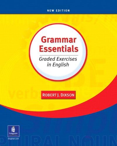 Grammar Essentials: Graded Exercises in English, New: Dixson, Robert J.