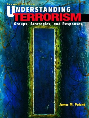 9780131127159: Understanding Terrorism: Groups, Strategies, and Responses (2nd Edition)