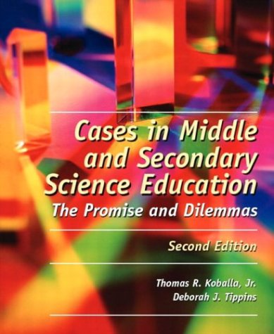 9780131127982: Cases in Middle and Secondary Science Education: The Promise and Dilemmas (2nd Edition)